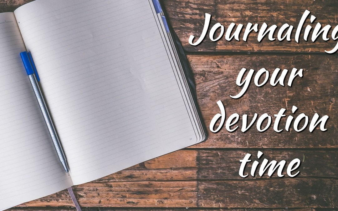 Journaling your devotion time