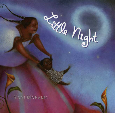 'Little Night' by Yuyi Morales