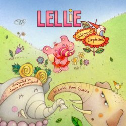 Lellie the Differente Elephant - Winter Light Books, 2011