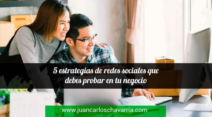 5 estrategias de redes sociales que debes probar para tu negocio