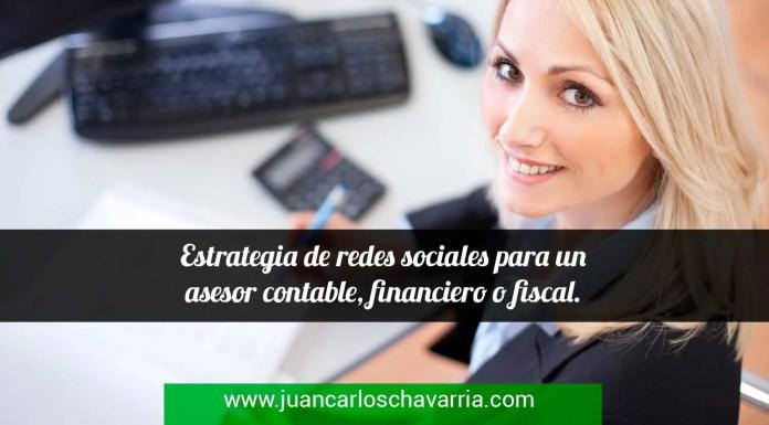 Estrategia de redes sociales para un asesor contable, financiero o fiscal