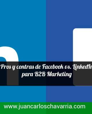 Pros y contras de Facebook vs. LinkedIn para B2B Marketing