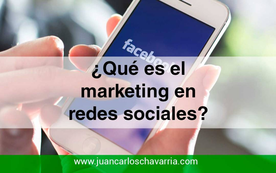 ¿Qué es el marketing en redes sociales?