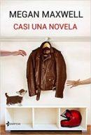 libro-casi-una-novela-megan-maxwell