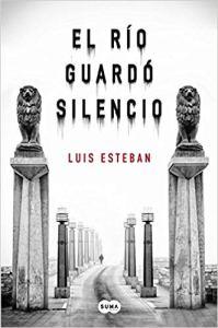 El río guardó silencio, de Luis Esteban