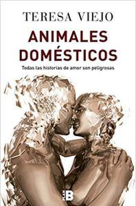 Animales domésticos, de Teresa Viejo