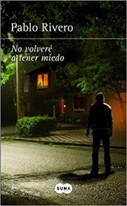 No volveré a tener miedo, de Pablo Rivero