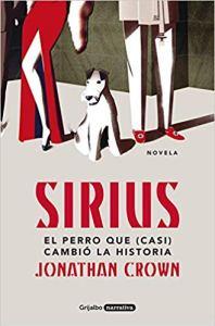 Sirius, el perro que casi cambió la historia