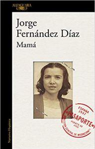 Mamá, de Jorge Fernández Díaz