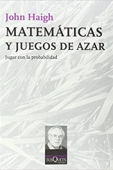 Matemáticas y juegos de azar, de John Haigh