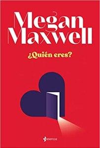 Quien eres Megan Maxwell