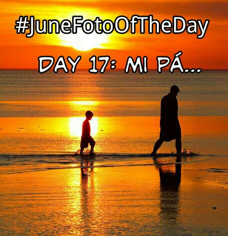 junefotooftheday challenge for latinos fathers day