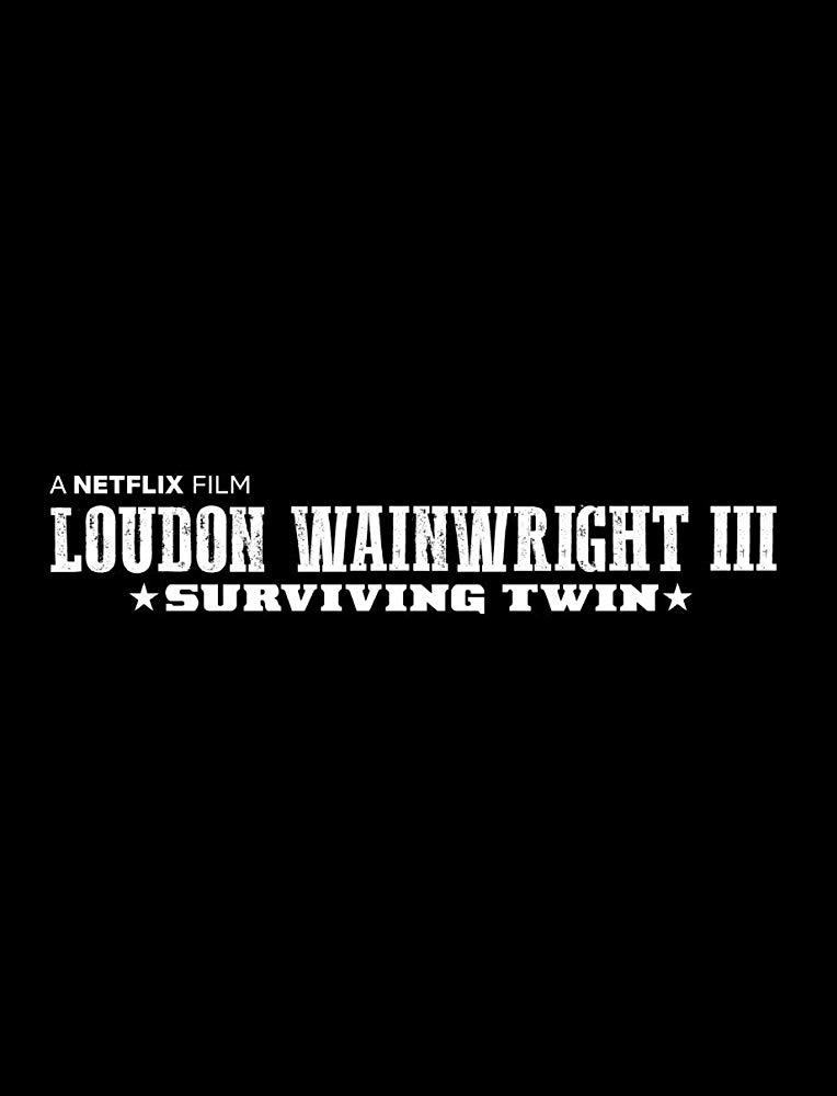Loudon Wainwright III- Surviving Twin (2018)