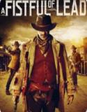 A Fistful Of Lead (2018) HD