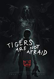 Tigers Are Not Afraid (2017) HD