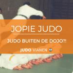 Jopie Judo 19 – Judo buiten de dojo?!