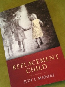 Replacement Child - a memoir