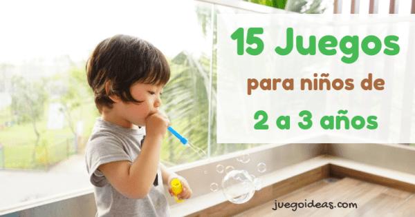 15 Juegos Para Niños De 2 A 3 Años Juegoideas