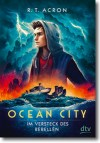 "Cover: R. T. Acron ""Ocean City - Im Versteck des Rebellen"""
