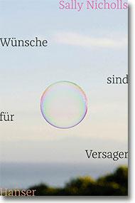 """Cover Sally Nicholls """"Wünsche sind für Versager"""""""
