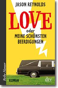 """Cover: Jason Reynolds """"Love oder Meine schönsten Beerdigungen"""""""