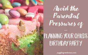 Avoid the Parental Pressures of Planning Your Child's Birthday Party