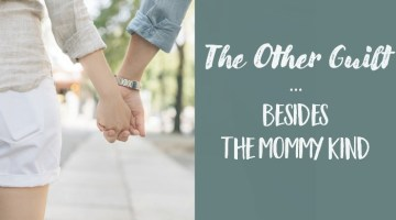 The Other Guilt, Besides the Mommy Kind