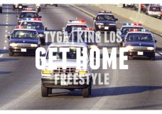 Tyga & King Los – Get Home Freestyle