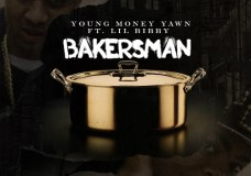 Young Money Yawn Feat. Lil Bibby – Bakersman