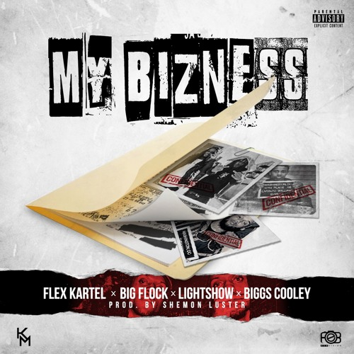 Flex Kartel, Big Flock, LightShow & Biggs Cooley – My Bizness
