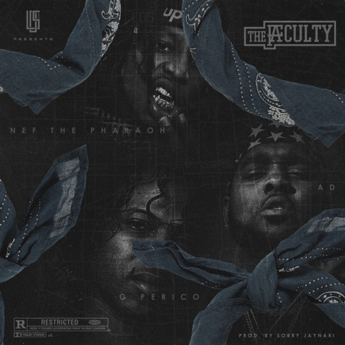 Nef The Pharaoh, AD & G Perico – The Faculty