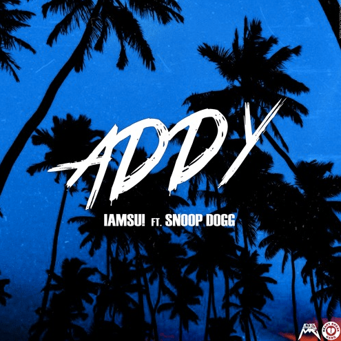 IAMSU! Feat. Snoop Dogg – Addy