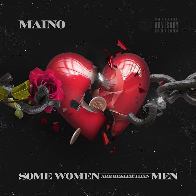 Maino – Some Women Are Realer Than Men (EP)