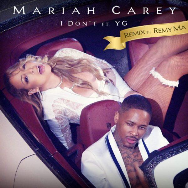 Mariah Carey Feat. Remy Ma & YG – I Don't (Remix)