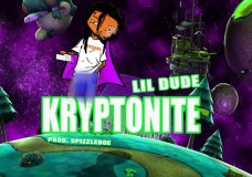 Lil Dude – Kryptonite