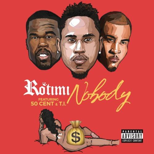 Rotimi Feat. 50 Cent & T.I. – Nobody