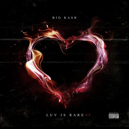 Big Ka$h – Luv Is Rare EP (Stream)