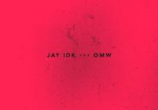 Jay IDK – OMW