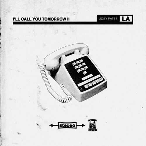 Joey Fatts – I'll Call You Tomorrow 2 (Mixtape)