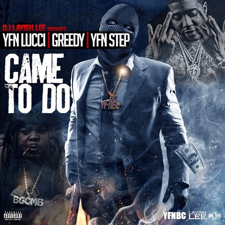 YFN Lucci Feat. BirdGang Greedy & YFN Step – Came To Do