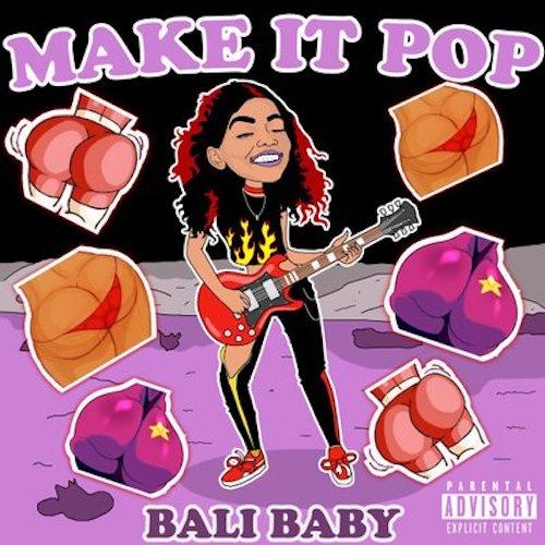 Bali Baby – Make It Pop (Video)