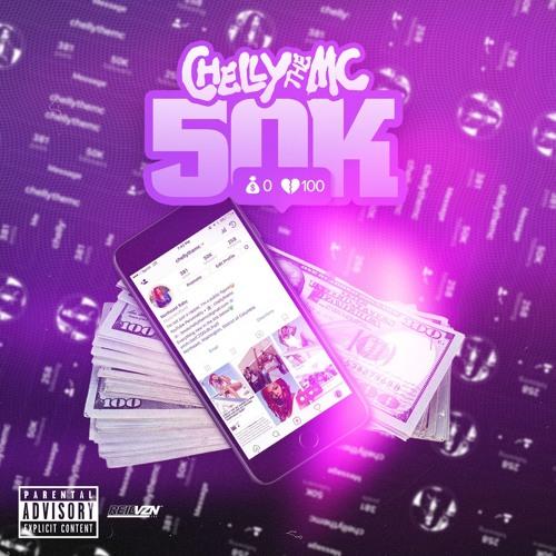 Chelly The MC – 50K