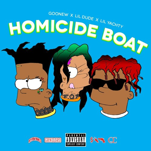 Lil Dude & Goonew Feat. Lil Yachty – Homicide Boat