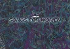 Lil Dream – Songs For Women 3 (Stream)