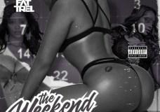 "Fat Trel – ""The Weekend"" (Remix)"