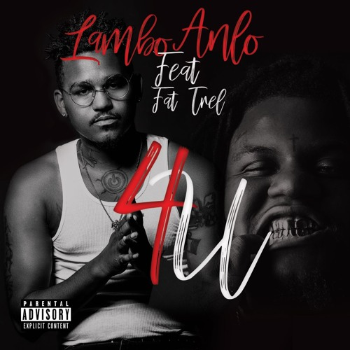 """Lambo Anlo Feat. Fat Trel – """"4U"""""""