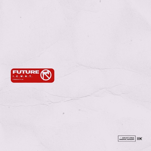 """Future – """"I.C.W.N.T."""""""