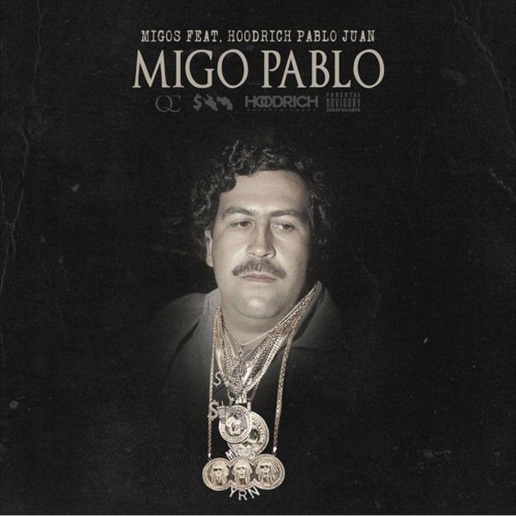 "Migos & Hoodrich Pablo Juan ""Migo Pablo"""