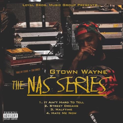 STREAM: G-Town Wayne 'The Nas Series'