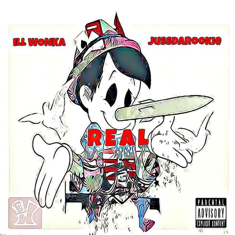 """Ill Wonka Feat. Jussdarookie – """"Real"""""""